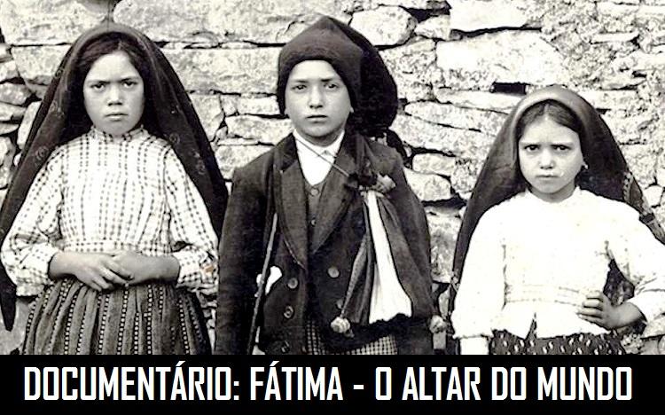 FÁTIMA - O ALTAR DO MUNDO