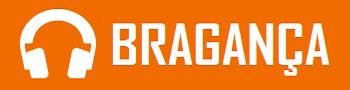OUVIR   BRAGANÇA