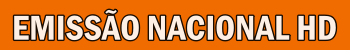 EMISSÃO NACIONAL HD
